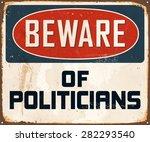 beware of politicians   vintage ... | Shutterstock .eps vector #282293540