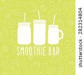 smoothie bar logo. 3 different... | Shutterstock .eps vector #282314804