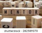 mentor word written on wood... | Shutterstock . vector #282589370