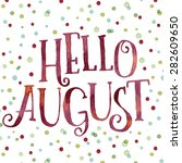 hello august in colorful... | Shutterstock .eps vector #282609650