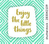 enjoy the little things. hand... | Shutterstock .eps vector #283042109