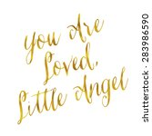 you are loved little angel gold ... | Shutterstock . vector #283986590