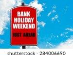 Bank Holiday Weekend Just Ahea...