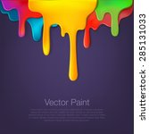 multicolor paint dripping on... | Shutterstock .eps vector #285131033