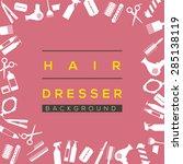 hair dresser background vector... | Shutterstock .eps vector #285138119