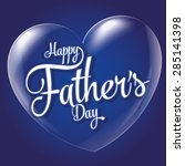 happy father's day  heart and... | Shutterstock .eps vector #285141398