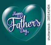 happy father's day  heart and... | Shutterstock .eps vector #285141404