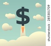 dollar rising as a rocket.... | Shutterstock .eps vector #285301709
