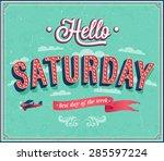 hello saturday typographic... | Shutterstock .eps vector #285597224