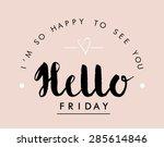 slogan print ''hello friday''...   Shutterstock .eps vector #285614846