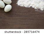 top view of baking background... | Shutterstock . vector #285716474
