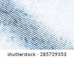 printed macro dots with tilt... | Shutterstock . vector #285729353