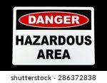 a hazardous area danger sign...   Shutterstock . vector #286372838
