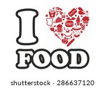 i love food with food and drink ... | Shutterstock .eps vector #286637120