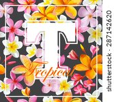 tropical flowers graphic design ... | Shutterstock .eps vector #287142620
