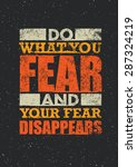 do what you fear and your fear... | Shutterstock .eps vector #287324219