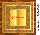 welcome signboard gold brick... | Shutterstock . vector #287485826