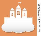white paper castle on cloud ... | Shutterstock .eps vector #287606450