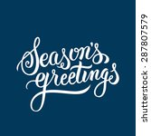 seasons greetings hand... | Shutterstock .eps vector #287807579