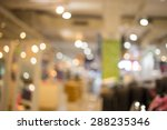 blurred image of shopping mall... | Shutterstock . vector #288235346