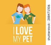 i love my pet illustration over ... | Shutterstock .eps vector #288471506