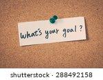 what's your goal   Shutterstock . vector #288492158