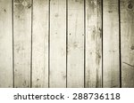 old wooden background or texture | Shutterstock . vector #288736118