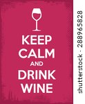 keep calm and drink wine vector ... | Shutterstock .eps vector #288965828