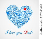 i love you dad. greeting card.... | Shutterstock . vector #289043663