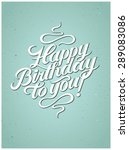 happy birthday to you ... | Shutterstock .eps vector #289083086