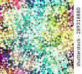 psychedelic triangle seamless... | Shutterstock .eps vector #289318880