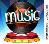 poster of music with a record... | Shutterstock .eps vector #289328486