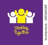 working together concept vector ...   Shutterstock .eps vector #289369289