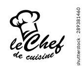 le chef de cuisine  chef's hat  ... | Shutterstock .eps vector #289381460