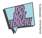 do not touch  illustration in... | Shutterstock .eps vector #289498076