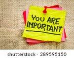 Small photo of You are important reminder note - self assurance or positive confirmation concept
