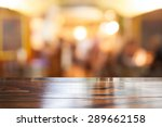 empty wooden table and blurred... | Shutterstock . vector #289662158