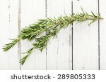 rosemary twig on rustic wooden... | Shutterstock . vector #289805333