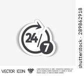 24 7 icon. open 24 hours a day...   Shutterstock .eps vector #289862918