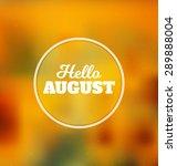 hello august   typographic... | Shutterstock .eps vector #289888004