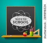 back to school  blackboard on... | Shutterstock .eps vector #289898324