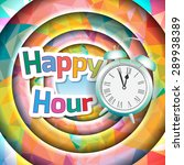 badge with the word happy hour... | Shutterstock .eps vector #289938389