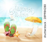 summer is here  typographical... | Shutterstock .eps vector #289984280
