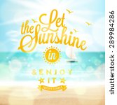 let the sunshine in  summer... | Shutterstock .eps vector #289984286