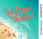 welcome to the beach... | Shutterstock .eps vector #290885870