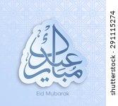 illustration of eid mubarak... | Shutterstock .eps vector #291115274