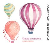 watercolor hot air balloon set. ... | Shutterstock .eps vector #291368900