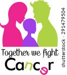 family fights cancer together | Shutterstock .eps vector #291479504