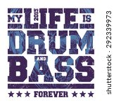 my life is drum and bass... | Shutterstock .eps vector #292339973