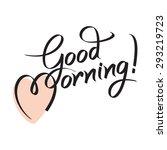 good morning  hand lettering... | Shutterstock .eps vector #293219723